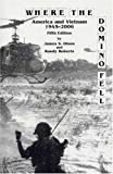 Roberts, Randy: Where Domino Fell: America and Vietnam 1945-2006