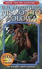 U.N. Adventure: Mission To Molowa by R. A.…