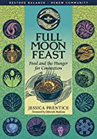 Full Moon Feast: Food and the Hunger for…