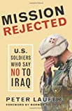 Laufer, Peter: Mission Rejected: U.S. Soldiers Who Say No to Iraq