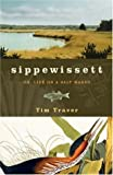 Traver, Tim: Sippewissett: Or, Life on a Salt Marsh