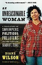 An Unreasonable Woman: A True Story of…