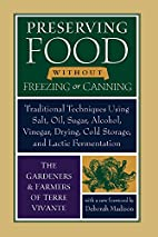 Preserving Food without Freezing or Canning:…