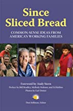 Since Sliced Bread: Common Sense Ideas from…