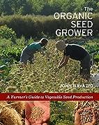 The Organic Seed Grower: A Farmer's…