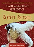 Barnard, Robert: Death And the Chaste Apprentice