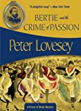 Lovesey, Peter: Bertie And the Crime of Passion