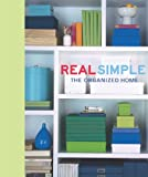 Real Simple Magazine: Real Simple: The Organized Home