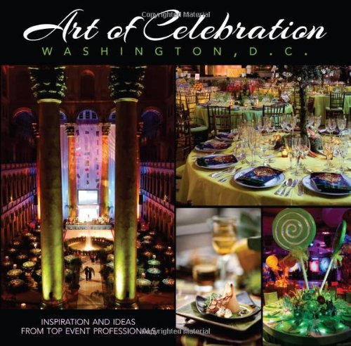 art-of-celebration-washington-dc-inspiration-and-ideas-from-top-event-professionals