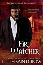 Fire Watcher by Lilith Saintcrow
