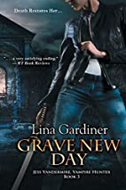 Grave New Day by Lina Gardiner