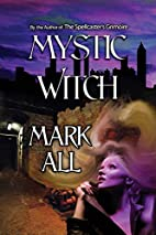 Mystic Witch by Mark All