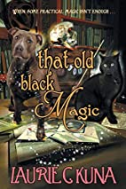 That Old Black Magic by Laurie C. Kuna