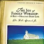 The Joy of Family Worship: A Key to Healthy…