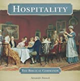 Alexander Strauch: Hospitality: The Biblical Commands