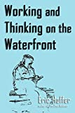Hoffer, Eric: Working and Thinking on the Waterfront