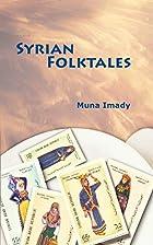 Syrian Folktales by Muna Imady