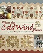 When the Cold Wind Blows: Quilts and…