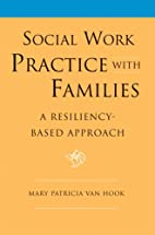 Social Work Practice with Families: A…