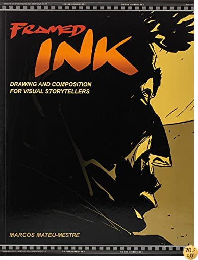 TFramed Ink: Drawing and Composition for Visual Storytellers