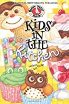 Kids in the Kitchen: Recipes for Fun by…