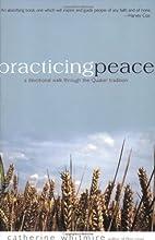 Practicing Peace: A Devotional Walk Through…