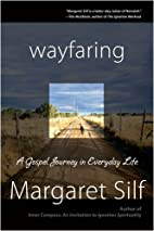Wayfaring: A Gospel Journey in Everday Life…