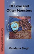 Of Love and Other Monsters by Vandana Singh