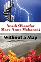 Without A Map by Mary Anne Mohanraj