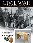 Civil War Woodworking: 17 Authentic Projects…