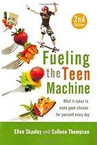 Fueling the Teen Machine by Ellen Shanley