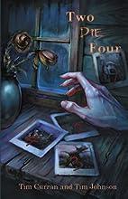 Two Die Four by Tim Curran