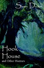 Hook House And Other Horrors by Sherry…