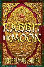 Rabbit in the Moon by Deborah Shlian