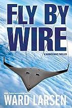 Fly By Wire: A Jammer Davis Thriller by Ward…