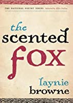 The Scented Fox (National Poetry Series) by…