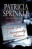 Sprinkle, Patricia: Death of a Dunwoody Matron