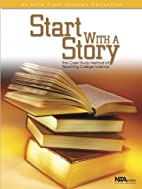 Start With a Story: The Case Method of…