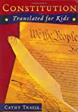 Travis, Cathy: Constitution Translated for Kids