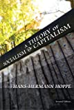 Hoppe, Hans-Hermann: A Theory of Socialism and Capitalism: Economics, Politics, and Ethics