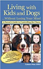 Living with Kids and Dogs...Without Losing…