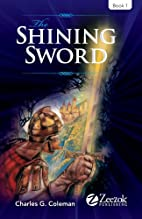 The Shining Sword by Charles G. Coleman
