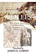 The Book of Jubilees; The Little Genesis,…