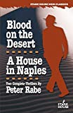 Rabe, Peter: Blood on the Desert / a House in Naples