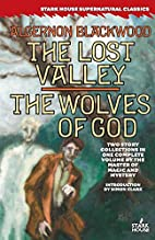 The lost valley ; The wolves of God by…