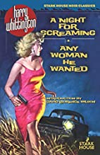 A Night for Screaming / Any Woman He Wanted…