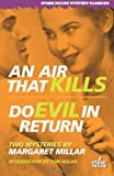 Millar, Margaret: An Air That Kills / Do Evil in Return