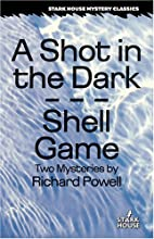 A Shot in the Dark / Shell Game (Stark House…