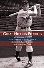 Great Hitting Pitchers: Records Compiled by…
