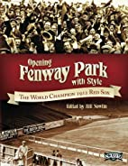 Opening Fenway Park in Style: The 1912…
